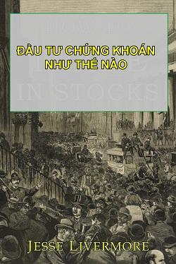 dau-tu-chung-khoan-nhu-the-nao-jesse-livermore-pdf
